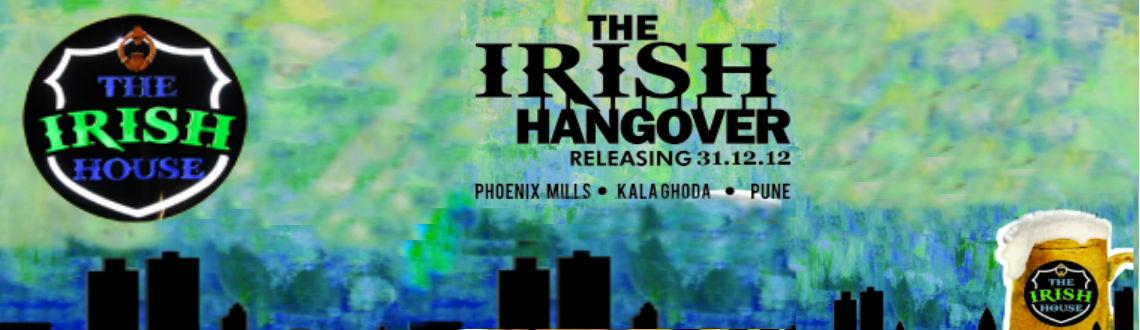 Book Online Tickets for The Irish Hangover, Mumbai.   The Irish Hangover is back at Phoenix mills, Rampart Row and Pune!    Enjoy Unlimited Imported liquor (Chivas, Ballantines, Absolut, Bacardi, Gordons Gin, Kingfisher, Red & White wine & bartenders' shots Unlimited pub appe