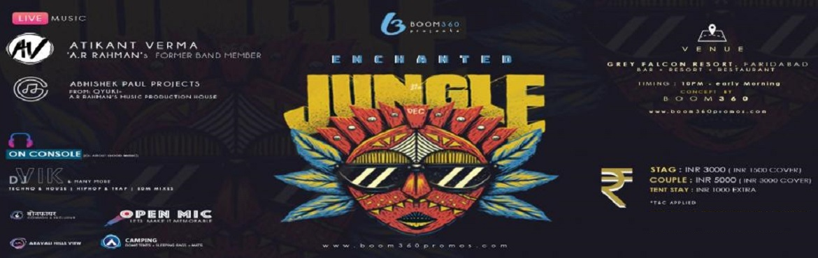 Book Online Tickets for Enchanted Jungle, Faridabad. Magical Night & Jungle Vibes which will dawn into New Year 2019. You can silently \'Gaze the Stars\' ✨✨or \'Dance like an Animal\'. DJ Line-up followed by Live music setup all set to put things on fire. Bonfire