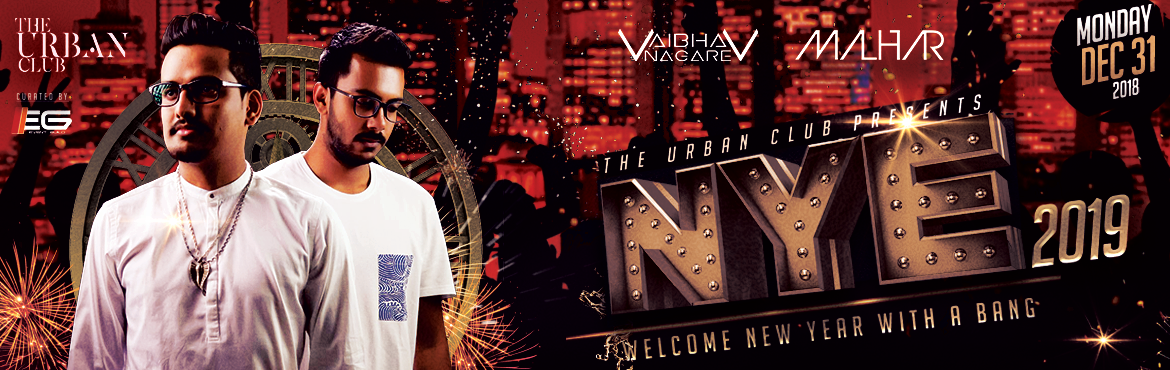 Book Online Tickets for THE URBANS NYE 2019 BASH, Pune. NEW YEAR\'S EVE  GET READY TO EXPERIENCE THE MESMERIZING OPEN TO AIR DANCE FLOOR. THIS NEW YEAR PARTY TO RING IN STYLE AND PANACHE. GET READY TO BE BLOWN OFF THE ROOF AND DANCE TO THE TUNES OF DJ VAIBHAV NAGARE AND MALHAR TO THE BEST OF EDM, HI