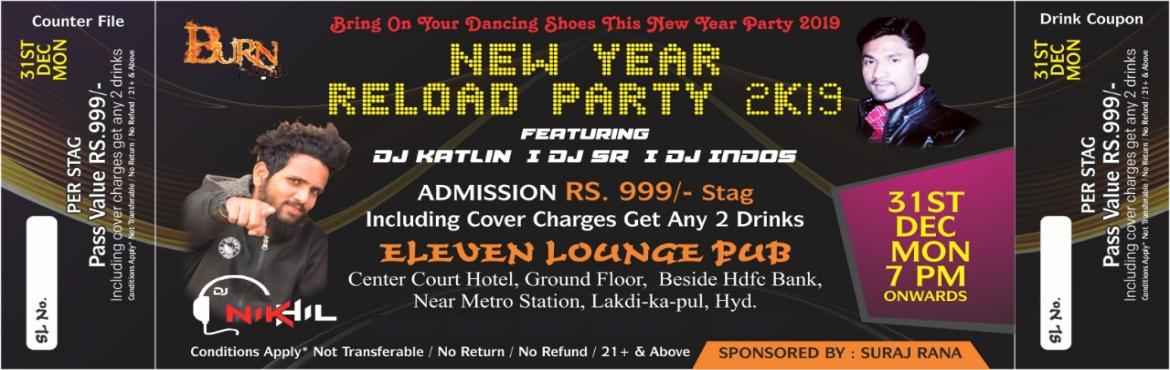 Book Online Tickets for NEW YEAR RELOAD PARTY 2K19, Hyderabad. Burn Night Presents      New Year Reload Party 2019   Artists: DJ Nikhil, DJ Katlin, DJ SR, DJ Indo\'s   Stag Entry - Get any 2 drinks including cover charges   Couple Entry - Get any 2 drinks including cover charges &nb