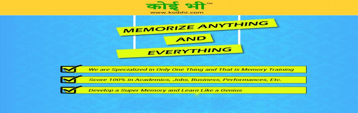 Book Online Tickets for Koibhi.com Memory Training Intro Seminar, New Delhi. Intro Memory Training Seminar Date :29 & 30 Dec 2018Timing: 06:30 - 08:00 pm   Our Seminar Details:   Venue: B-372, 2nd Floor, Meera Bagh,Paschim Vihar, New Delhi - 110063, India    Train Your Brain & Boost Your