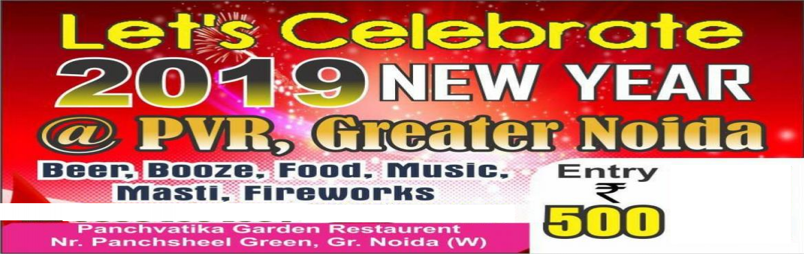 Book Online Tickets for New year party 2019, Noida. Party includes . Games, karaoke, dance,Amuzement park ,singing, antakshari, fireworks, food court ,beer, booze, etc contact on -8076610971 *PANCHVATIKA OPEN GARDEN RESTAURANT * is organising a DHAMAKEDAR PARTY ON 31st \'s Eve entry at 500