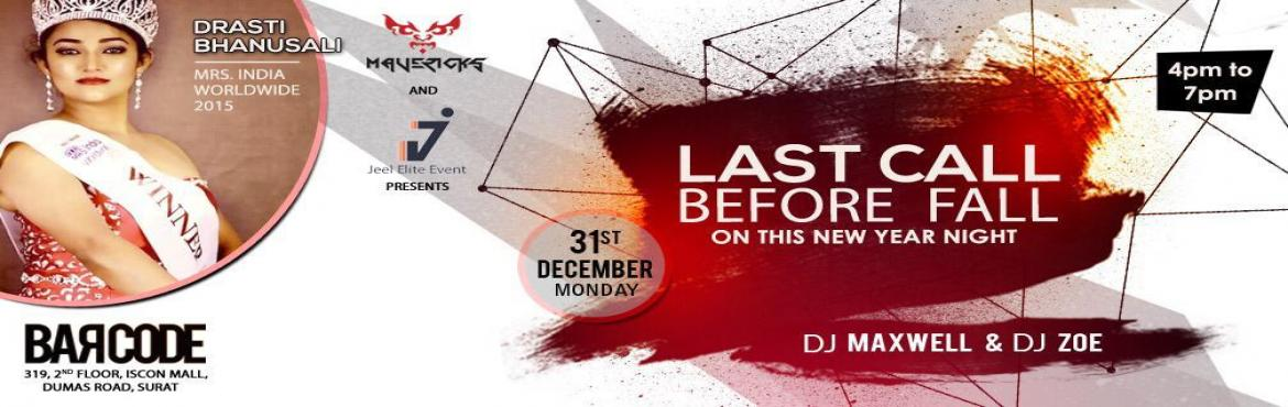 Book Online Tickets for LAST CALL BEFORE FALL 2018, Surat.