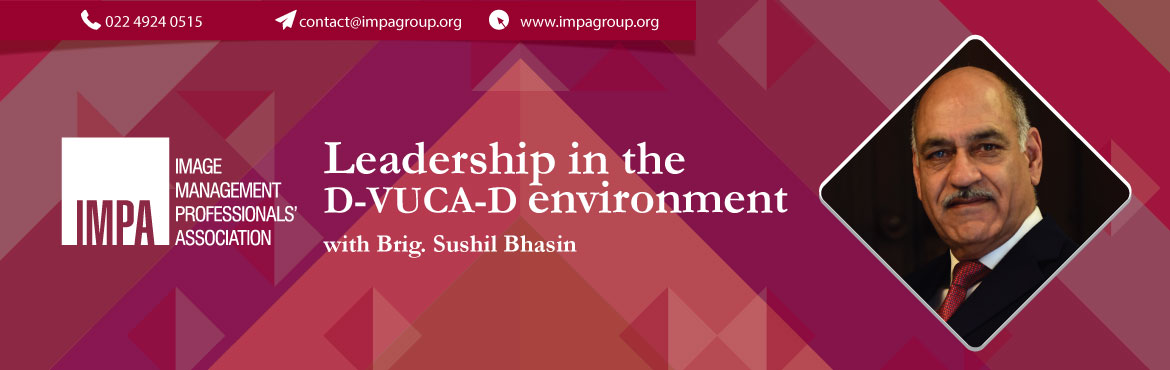 Book Online Tickets for Leadership in the  D VUCA D environment, Chennai. About Brig. Bhasin   Brig. Sushil Bhasin is a Transformational Coach, Master Trainer, Educator, and Author with close to 5 decades of experience. Brig. Bhasin works with C-suite executives, human resource leaders, and training managers to create