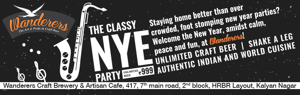 Book Online Tickets for New Year Eve Dinner Buffet at Wanderers, Bengaluru. Don\'t want to subject yourself to yet another overcrowded NYE party with cold food, generic iPod DJs, dirty restrooms and watered down drinks? Then, Welcome The New Year with us at Wanderers where it is our utmost priority to give you a memorable, h