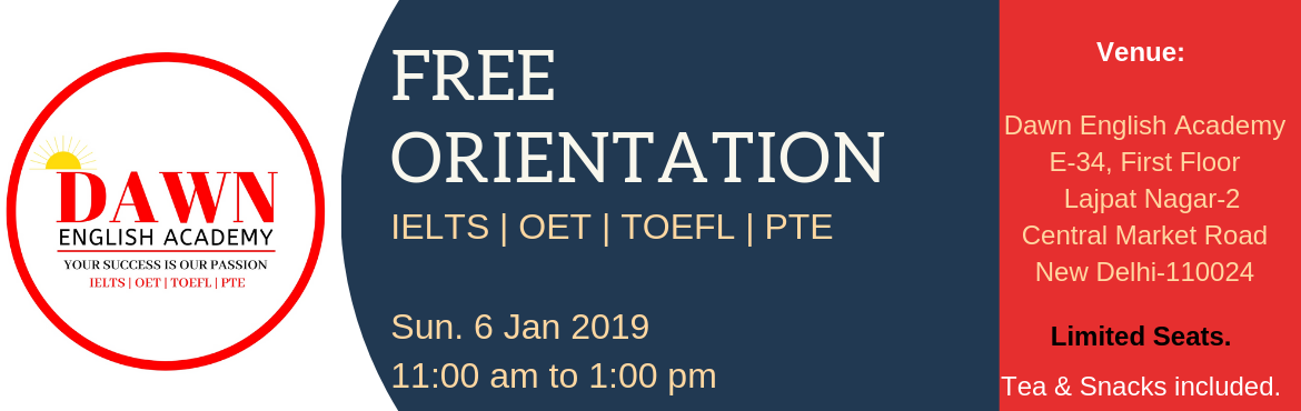 Book Online Tickets for Free Orientation for IELTS | OET | TOEFL, New Delhi. Do you want to move abroad? Do you want to enhance your English? Do you want to find out which test or certification is needed to move abroad? Dawn English Academy welcomes you to the Free Orientation Event which combines important information