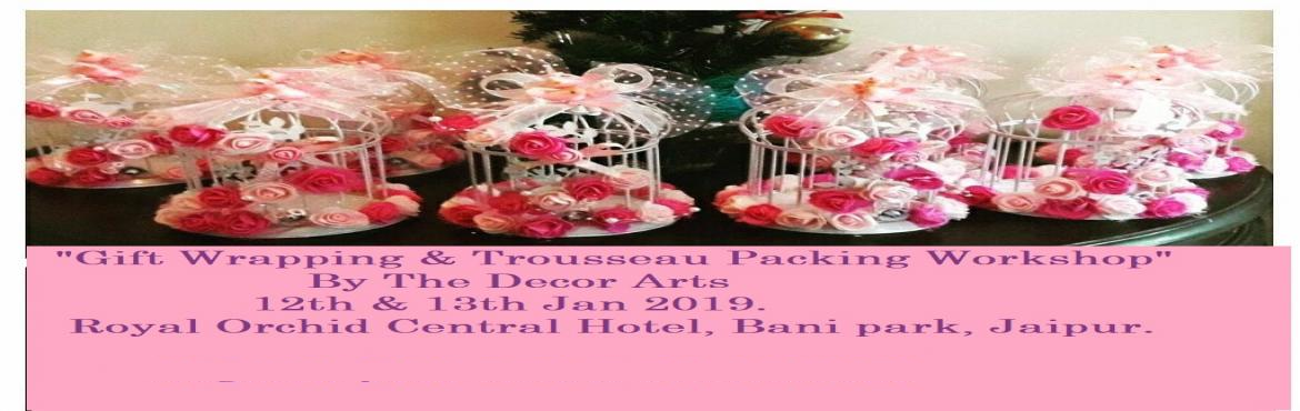 Book Online Tickets for Gift Wrapping and Trousseau packing Work, Jaipur.  * Gift Wrapping workshop.   Date : 12th Jan 2019   Time : 9:30 am to 1:30 pm   Fee : Rs 3500/- (Inclusive material & Hi tea/coffee)   Course Contents :   a. Japanese style gift packing.   b. Fancy gift wrapping.   c. Masculine theam gift packing