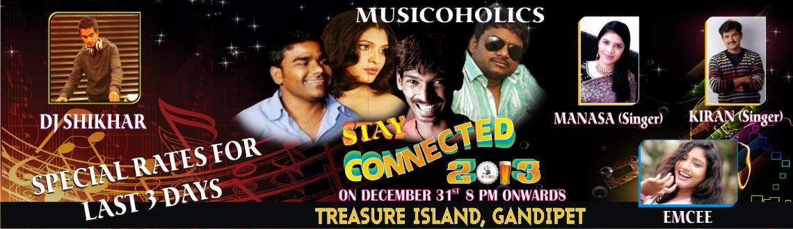 Book Online Tickets for Stay Connected NYE Bash 2013 @ Treasure , Hyderabad. Stay Connected Stay Connected NYE Bash 2013@ Treasure Island  Event Inclusions:  1.Unlimited Food - Only for VIP Couples & VIP Stags 2.Unlimited Beverages -&