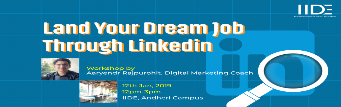 Book Online Tickets for Land your Dream Job via LinkedIn, Mumbai. Have you been waiting for your dream job? Did you know that you could land your dream job via LinkedIn?   64% of job seekers get hired through a referral. Learn how to use LinkedIn to boost your chances of getting hired through the people you kn