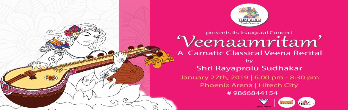 Book Online Tickets for Veenamritam - A Carnatic Classical Veena, Hyderabad. Tumburu Music Academy presents its Inaugural Monthly Concert in Carnatic Classical Music - Veenamritam - a veena recital by Sri Rayaprolu Sudhakar, an eminent Veena artist from Hyderabad and a graded artist of the All India Radio. He is a disciple of