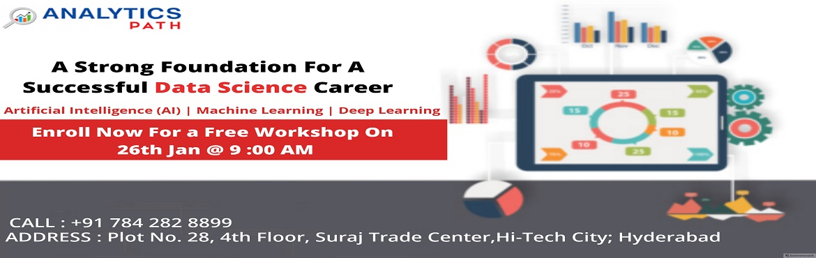 "Book Online Tickets for Attend Free Data Science Workshop on 26t, Hyderabad. Data Science Free Workshop Under ""Career In Analytics"" By Domain Experts At Analytics Path On 26th Jan @ 9:00 AM. Attend Free Data Science Workshop on 26th Jan @ 9:00 AM at Analytics Path Scheduled By Experts Form Industry. About the Even"
