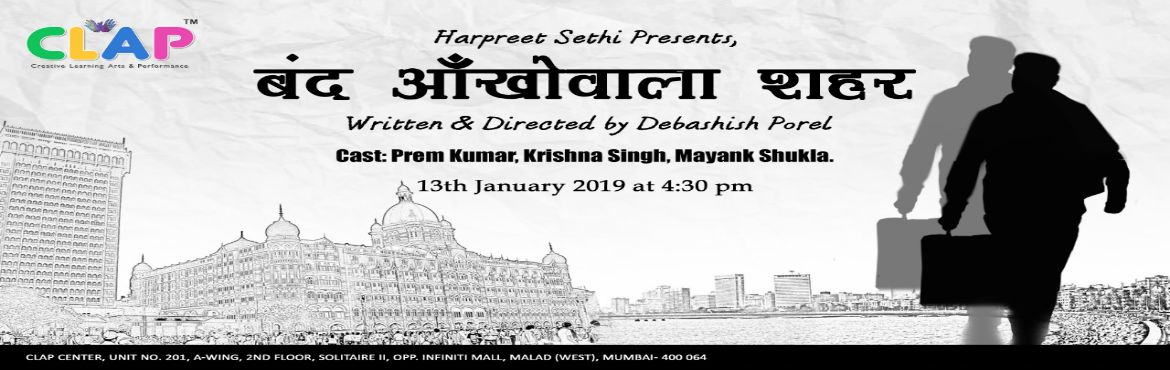 Book Online Tickets for Bandh Ankhowala Shehar, Mumbai. This is a story of a young chap attracted towards the limelight of urban area finally comes down to Mumbai Then he faces the music of urban life reality all his dreams and expectations are shattered one after the another as an when he comes across th