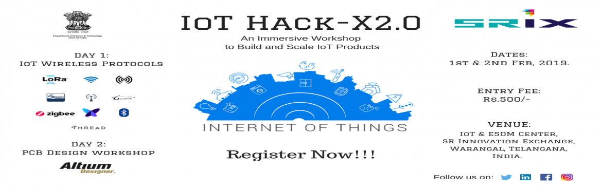 Book Online Tickets for IoT Hack-X2.0, Warangal. IoTHack-X2.0 is to understand the IoT Wireless Communication in Embedded System along with its use cases in real-time applications to improve the knowledge of Startup Founders and Working Professions in this area. Day 1 - Workshop on Wireless IoT Tec