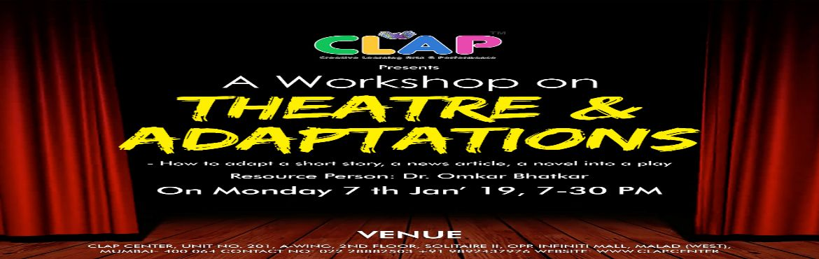 Book Online Tickets for A Workshop on Theatre and Adaptation, Mumbai. How to adapt a short story, a news article, a novel into a playWhat are the bolts of writing a play from an inspired pieceAdapting a novel or an event from real-life usually involves condensing, compressing and amalgamating of events, character