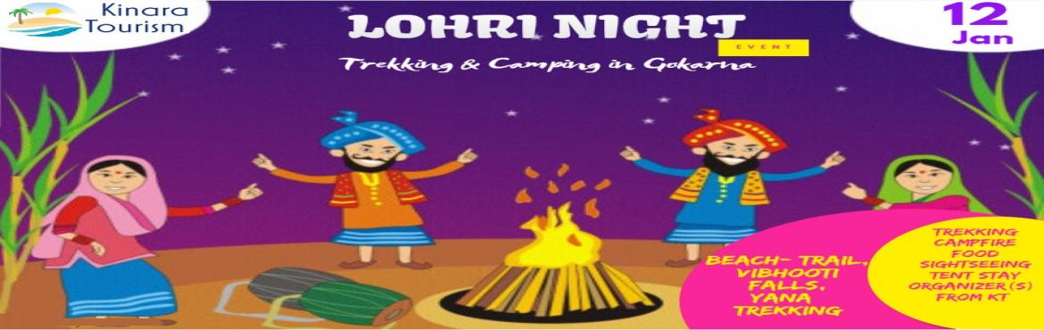 Book Online Tickets for Lohri Night Camping and Trekking in Goka, Gokarna. New Year's Eve is done. Do you know what's the next big thing happening? It's Lohri time. Yes, it the most awaited night of January. What's special about Lohri Night at Kinara Tourism? Tent Stay...That\'s right, you can spend