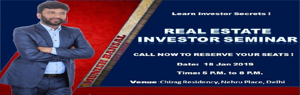 Book Online Tickets for Real Estate Investor Seminar, Delhi. Mr.Munish Bansal: 15+ Years of Experience in Real Estate, Sales Training, Business Consulting. Key Benefits of Seminar: ü  Real Estate market in India ü  Real Estate investment opportunity ü  How Real Estate is
