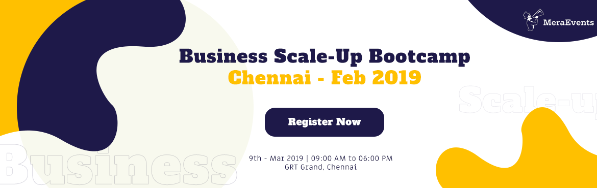 Book Online Tickets for Business Scale-Up Bootcamp - Chennai - M, Chennai. Business Scale-Up Bootcamp (BSB) Who can Attend?   Entrepreneurs who are looking to Scale up Exponentially yet Systematically! Run a Fool Proof Business that is Conditioned to Succeed in all Economic Conditions Run Business based on Systems thro