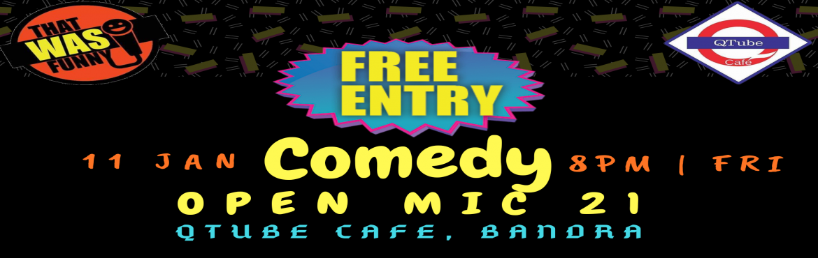 Book Online Tickets for Comedy Open Mic-21 FREE ENTRY, Mumbai. FREE ENTRY \
