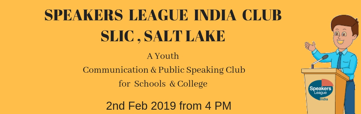 Book Online Tickets for Speakers League India Club - Salt Lake , Kolkata. Speakers League India Club  A Youth Spoken English, Communication & Public Speaking Club for Individuals, Schools, Institutes, Corporates, Professionals, and Entrepreneurs. The Curriculum is of International Standard.  Study Group is th