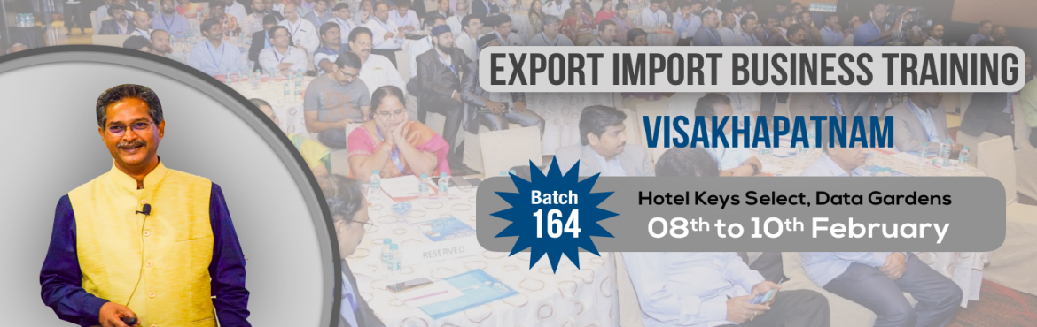 Book Online Tickets for EXPORT-IMPORT Business Training  08-09-1, Visakhapat. This Export Import Business training is aimed at Small and Medium companies who aspire to take their business to International markets. The workshop is conceived to help CEO /owner-managers / Senior executives of Indian companies who wish to develop