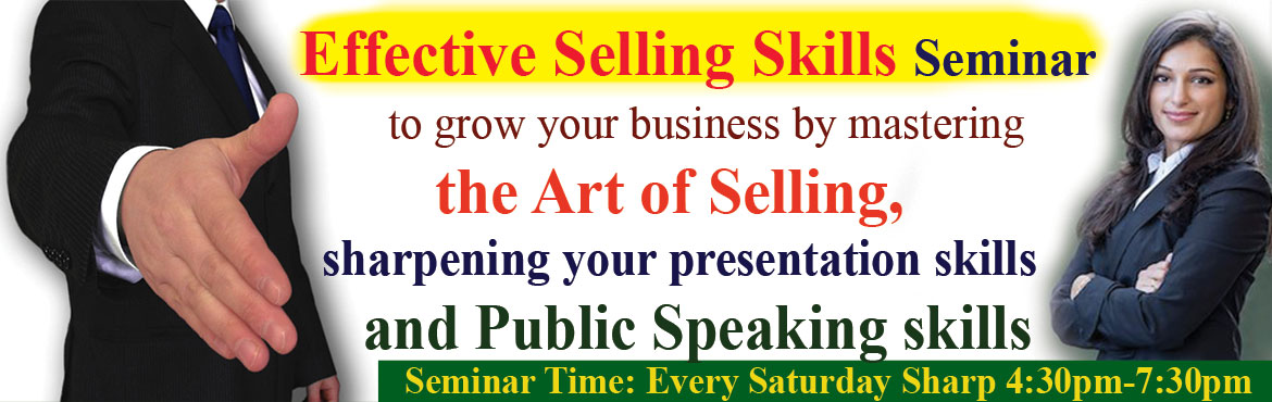 Book Online Tickets for Effective Selling Skills Seminar to grow, Hyderabad. Welcome to Effective Selling Skills Seminar to grow your business by mastering the Art of Selling, sharpening your presentation skills and Public Speaking skills. SELLING IS THE HIGHEST PAID JOB if you are good at it. Selling is one of