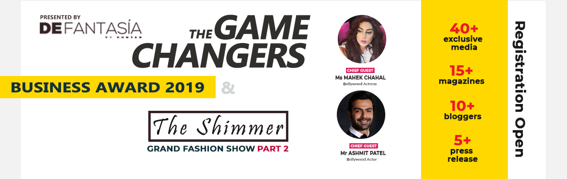 Book Online Tickets for The Game Changers - Business Awards Fash, New Delhi. De Fantasia Presents our next Event \