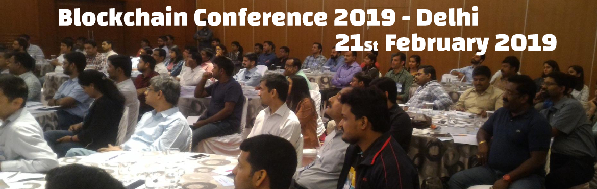 Book Online Tickets for Blockchain Summit 2019 - Delhi, New Delhi. National banksand regulators, exchanges and investment banks across the world are taking seriously the financial innovation of distributed ledger or block chain technology. The block chain, aka Trust Machine underpins \