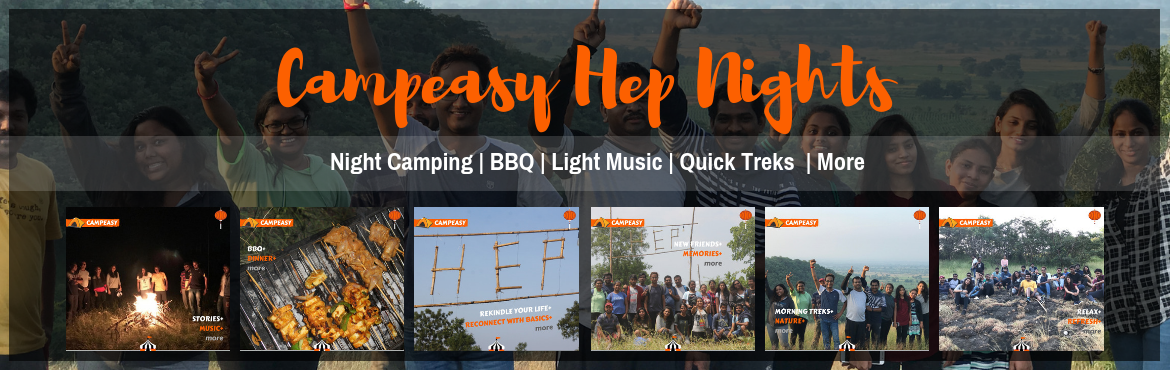 Book Online Tickets for CampEasy Hep Nights || Camping || Kayaki, Hyderabad.           CAMPEASY HEP NIGHTS: Campeasy Hep Nights is a unique experience specially curated for you by CampEasy! Welcome to our place in the woods, take nothing but memories, leave nothing but footprints. For a