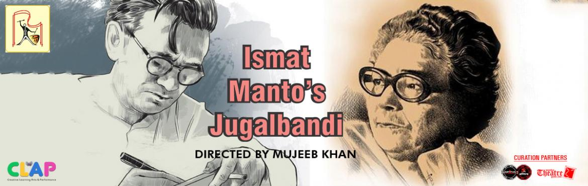 Book Online Tickets for Ismat Mantos Jugalbandi, Mumbai. Ismat Manto's Jugalbandi is play based on Ismat and Manto's relationship. How they spent their life and about the bond they shared with each other. It includes the way they used to write letters and everything else that shows the way they