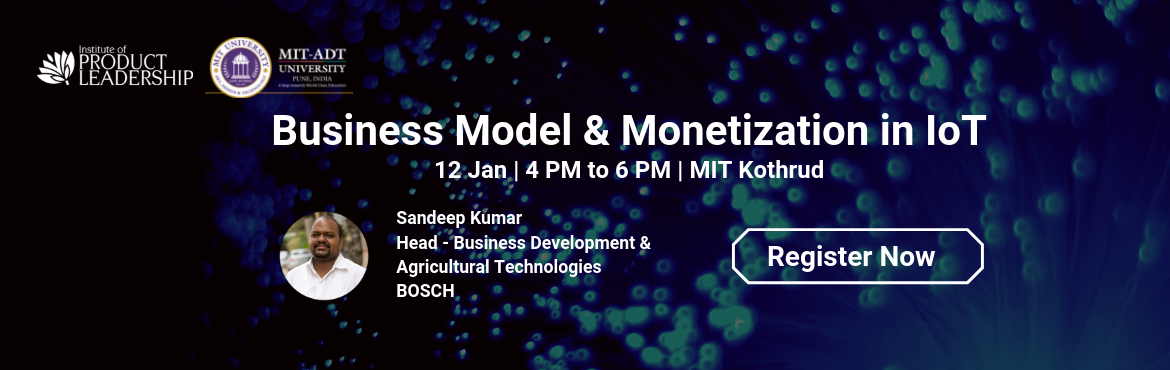 Book Online Tickets for Business Model and Monetization in IoT, Pune. The digital disruption has vastly reduced the effectiveness of traditional business models. The IoT age calls for a different strategy and framework more suited to its working. It's important for Product Managers to leverage innovative models a