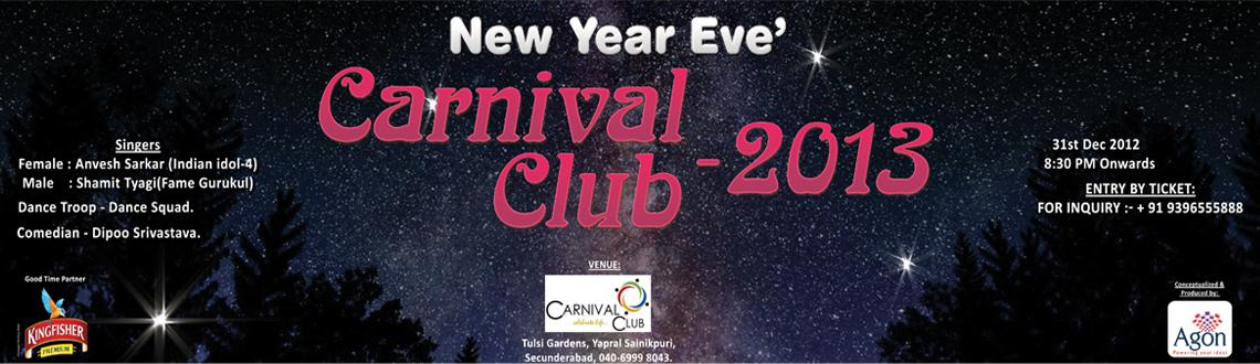 Book Online Tickets for | Carnival Club 2013 | Sainikpuri Secund, Hyderabad. | Agon Events Presents |
