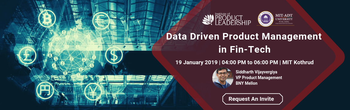 Book Online Tickets for Data Driven Product Management in Fin-Te, Pune. Key Takeaways:    5 ways to use product analytics   How to choose the right metrics for Fintech   Setting, managing, and mapping KPI\'s for customers   About the Speaker Sid is product management executive and strategist with 18 years' exp
