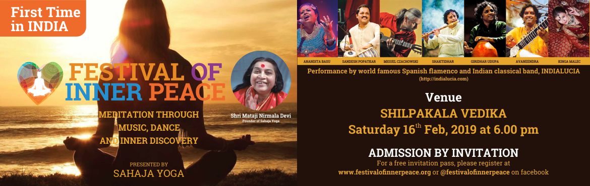First time in Hyderabad an Indian classical and Spanish flamenco musical and dance rendezvous, Festival of Inner Peace, at ShilpaKala Vedika on Februa