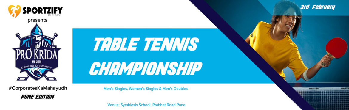 Book Online Tickets for PROKRIDA PUNE TABLE TENNIS CHAMPIONSHIP, Pune. INTRODUCTION  Hey Corporates! Break the monotony of a busy workspace with Prokrida. Join us at this event to play smart and rebuild stronger team relations. Prokrida successfully collaborates the idea of making team building a combo of fun and