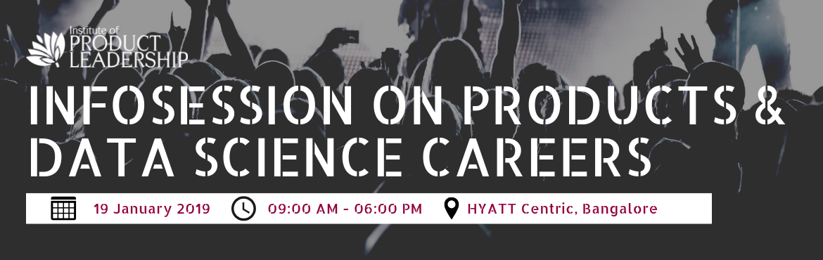 Book Online Tickets for INFOSESSION ON PRODUCTS AND DATA SCIENCE, Bengaluru. Career Growth often rewards to the one who continuously upskills and stays current with the industry. What got you here may not get you there! Are you wondering just what it takes to stand out in this crowd and take your career to the next level leve