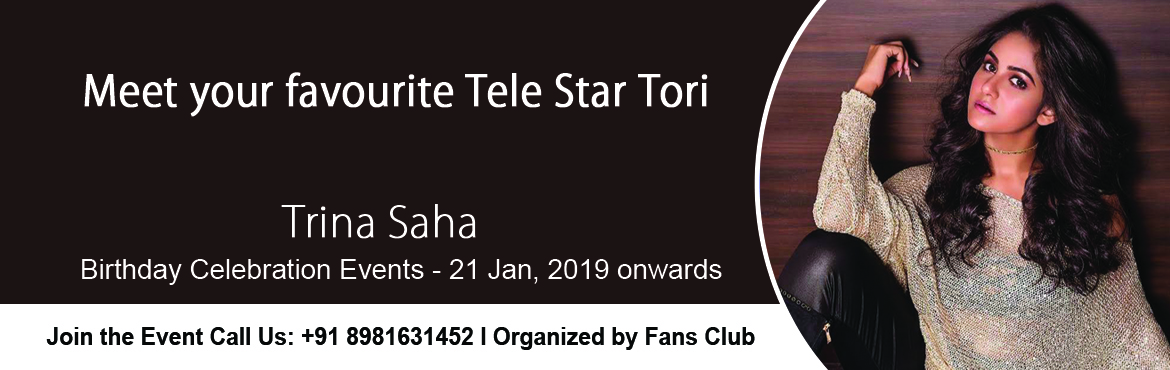 Book Online Tickets for Adda With Tori Trina Saha, Kolkata. Meet Your Bengali Tele star Khokababu Tori Trina Saha. Trina Saha Birhday Celebration events organized by fans Club. join us. and catch the live Trina Saha (Khokababau Tori)   Terms & Conditions        Age Limit: 3+ Tickets once booked canno