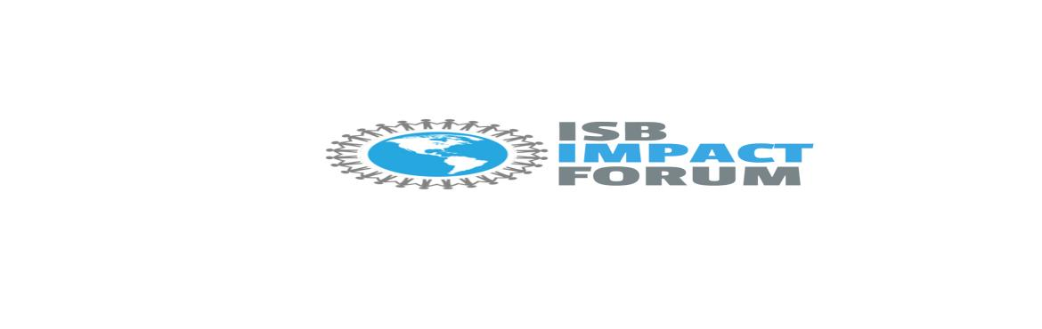 Book Online Tickets for ISB Impact Forum, Hyderabad. Indian School of Business presents ISB Impact Forum (IIF) - a platform that brings together diverse stakeholders to discuss and deliberate on social development challenges. The Forum will provide meaningful opportunities and resources for both indivi