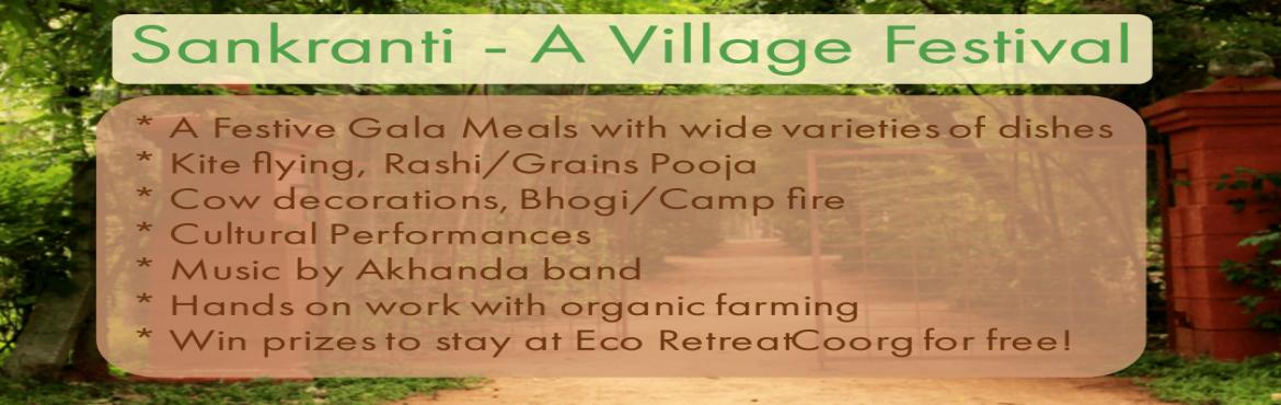 Book Online Tickets for Sankranthi  - A Village Festival, Bengaluru. The green path organics welcomes you to celebrate Sankranthi in a Village surrounded with Organic farm and nature. The festival includes Kiteflying, Bhogifireor Campfire, Cultural Performances, Akhandabandmusic & a gala organic meals!