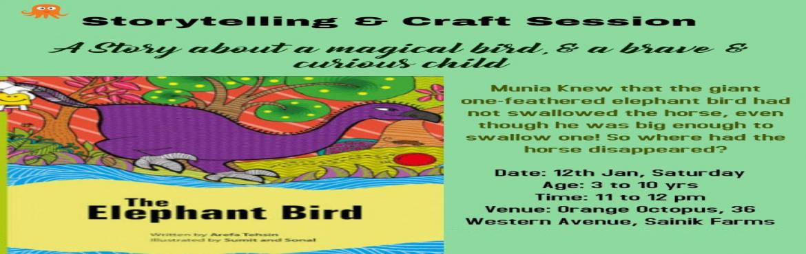 Book Online Tickets for Storytelling - Craft Session At Orange O, New Delhi. It\'s time to get back some interesting aspect of grandma\'s stories for your child. The Storytelling and Craft Session will be engaging and your child will enjoy it to a great extent along with the craft session