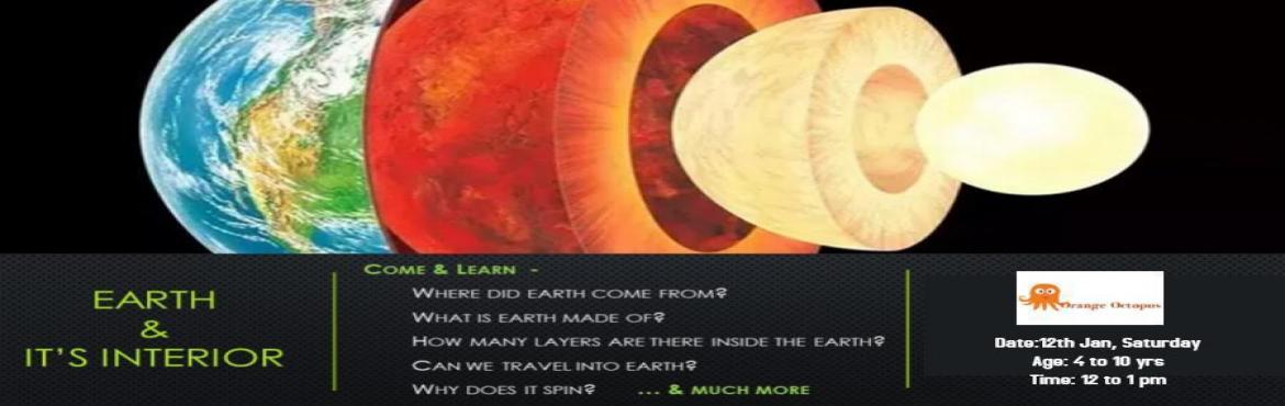 Book Online Tickets for Earth  and Its Interiors, New Delhi. Let your child get to know about the planet they live on especially the core and learn facts that they did not know. They might have multiple questions in their head about their own planet as to where it came from, let them seek answers to them.