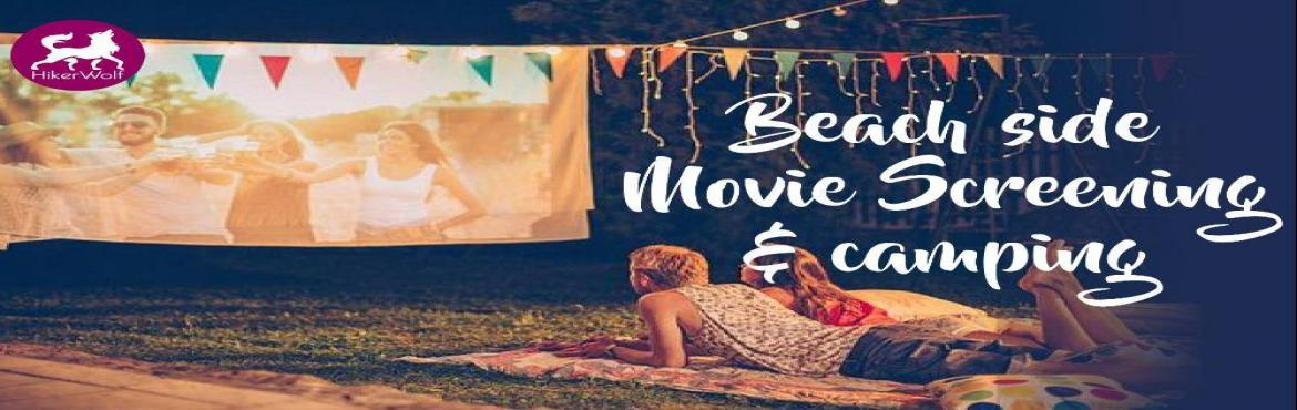 Book Online Tickets for Beach Side Movie Screening and Camping., Raigad.   About   Beach Side Movie Screening & Camping is organized in Alibag Beach on 26th & 27th January 2019. Camping facilities, Barbeque making and Movie screening are the highlights of the event. You can come along with