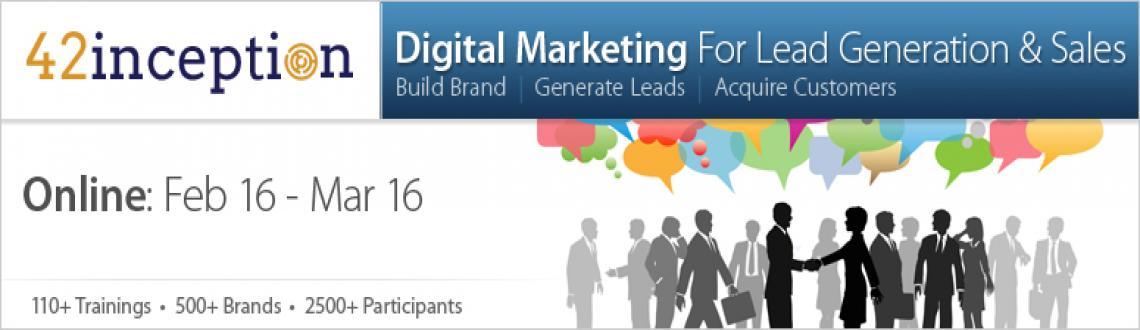 Digital Marketing for Lead Generation & Sales Feb 16 - Mar 16 Online