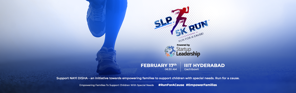 Book Online Tickets for SLP 5k Run , Hyderabad.        The Startup Leadership Program (SLP) is a highly selective, global, world-class training program and lifelong global network for outstanding founders, leaders, and innovators who want to become startup CEOs. The program began in Boston in 2006