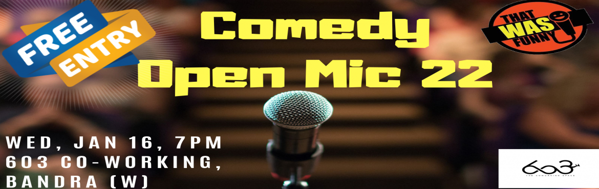 Book Online Tickets for Comedy Open Mic-22 FREE ENTRY , Mumbai. FREE ENTRY \