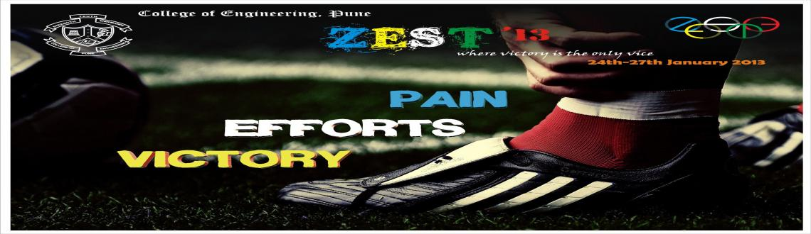 Book Online Tickets for Annual Sports Festival ZEST 2013 @ Colle, Pune.