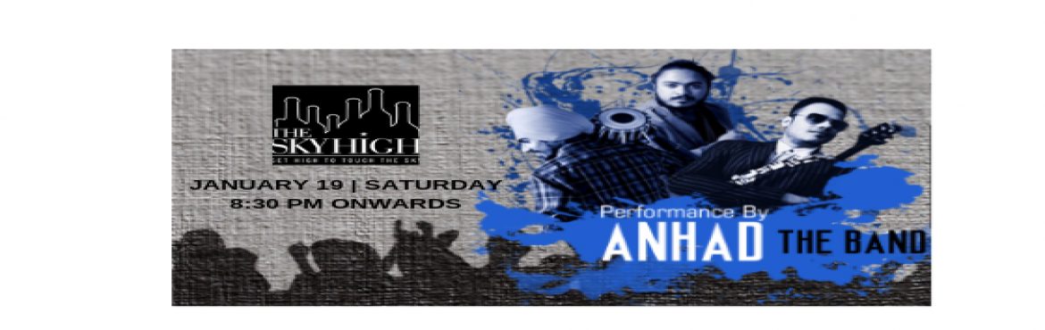 Book Online Tickets for ANHAD - Performing LIVE at The Sky High,, New Delhi. A mesmerizing evening full of sweet music awaits you at The Sky High on 19th January at 830 pm.   Anhad is a six-piece rock band based out of Chandigarh. The band aims to entertain the audience with flavours of bollywood, sufi, and punjabi folk