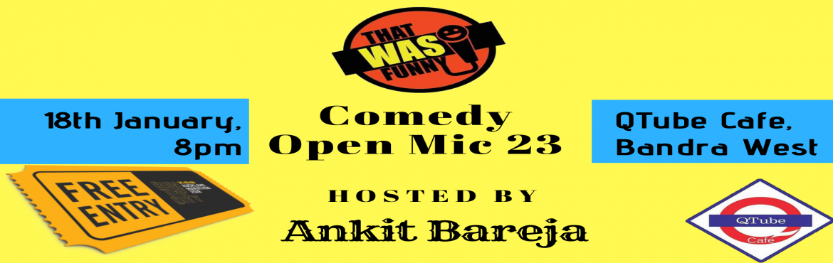 Book Online Tickets for Comedy Open Mic-23 FREE ENTRY, Mumbai. FREE ENTRY \