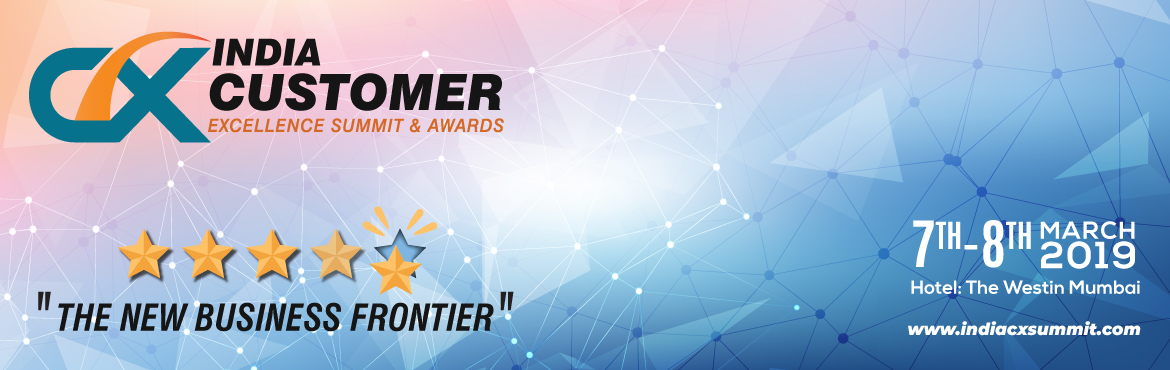 Book Online Tickets for India CX Summit and Awards 2019, Mumbai. The India CX Summit & Awards 2019 is destined to become the most respected event in the industry for the promotion of customer service excellence. It combines the Banking, Insurance, Telecom, E-Commerce, Aviation, Hospitality, Travels & Tours