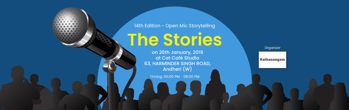 Book Online Tickets for Kathasangam 14th Edition Open Mic Storyt, Mumbai. Don't hesitate in sharing your stories; they are waiting to be heard.   Join us at Cat Café studio for the 14th edition of Kathasangam and be a part of an evening full of stories, fun, and laughter.   VENUE: CAT CAFE STUDIO &nb