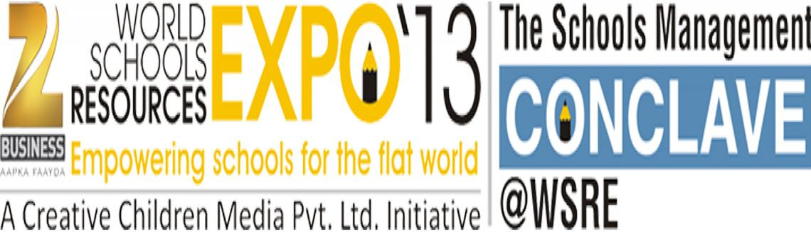 World Schools Resources Expo 2013 & The Schools Management Conclave